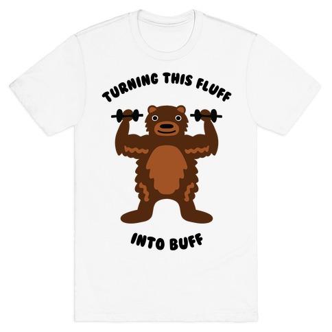 Turning this Fluff into Buff Mens/Unisex T-Shirt