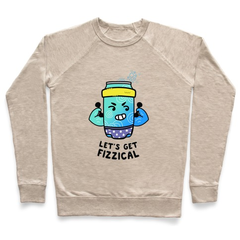 Let's Get Fizzical Pullover