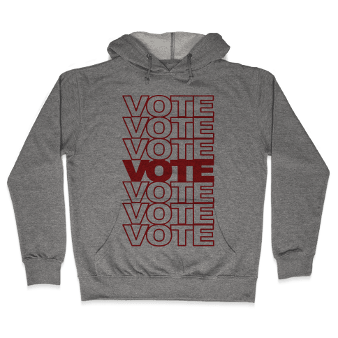 Vote Vote Vote Hooded Sweatshirt