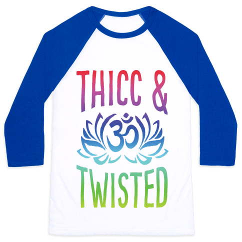 Thicc And Twisted Yoga Baseball Tee