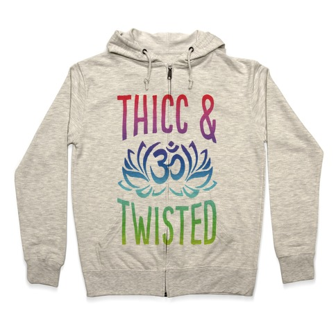 Thicc And Twisted Yoga Zip Hoodie