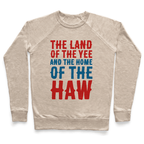 The Land of The Yee and The Home of The Haw Pullover