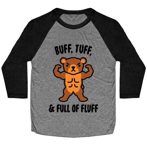 Buff, Tuff, & Full of Fluff Baseball Tee