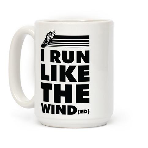 I Run Like the Winded Coffee Mug