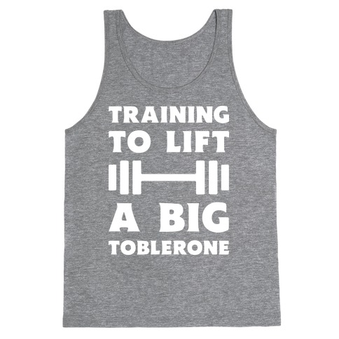 Training To Lift A Big Toblerone Tank Top