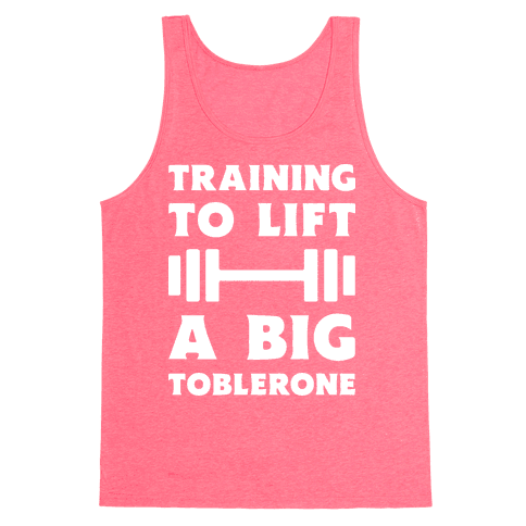 Training To Lift A Big Toblerone Tank Top