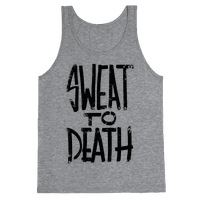 Sweat To Death