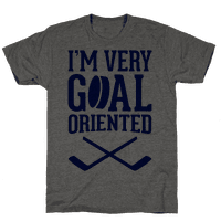 I'm Very Goal Oriented
