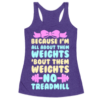 I'm All About Them Weights, 'Bout Them Weights, No Treadmill Racerback
