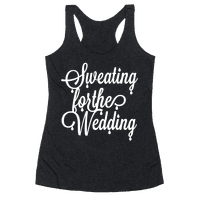 Sweating for the Wedding (Dark Tank) Racerback