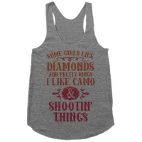 Some Girls Like Diamonds And Pretty Rings I Like Camo And Shootin' Things Racerback