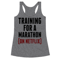 Training for a Marathon (On Netflix) Racerback