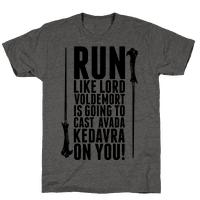 Run Like Lord Voldemort is Going to Cast Avada Kedavra! Tee