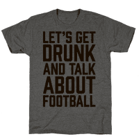 Let's Get Drunk and Talk About Football