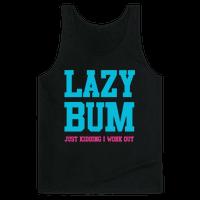 Lazy Bum (jk)