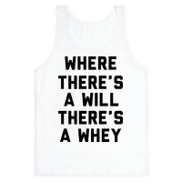 Where There's A Will, There's A Whey Tank