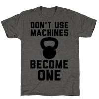 Don't Use Machines. Become One.