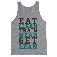 Eat Clean Train Mean Get Lean Tank