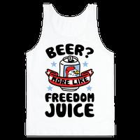 Beer? More Like Freedom Juice