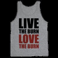 Live The Burn Love The Burn Tank