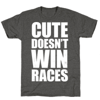 Cute Doesn't Win Races (White Ink)
