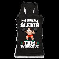I'm Gonna Sleigh This Workout (Santa Claus) Racerback