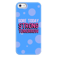 Sore Today Strong Tomorrow Case