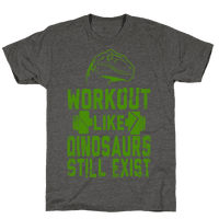 Workout Like Dinosaurs Still Exist
