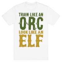 Train Like An Orc Look Like An Elf