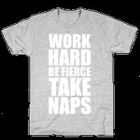 Work Hard. Be Fierce. Take Naps.