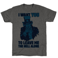 Uncle Sam Says I Want YOU to Leave Me the Hell Alone