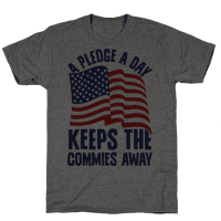 A Pledge A Day Keeps The Commies Away Tee