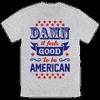 Damn It Feels Good To Be American Tee