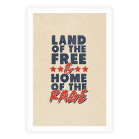 Land of the Free and Home of the Rage