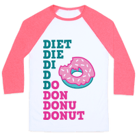 Diet, Die, Di, D, Do, Don, Donu, Donut Baseball