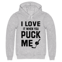 I Love It When You Puck Me (hoodie) Hoodie