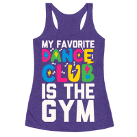 My Favorite Dance Club Is The Gym