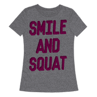 Smile And Squat