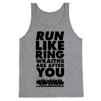 Run Like Ringwraiths Are After You