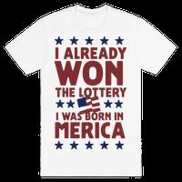 I Already Won the Lottery I Was Born in 'Merica (Patriotic T-Shirt)