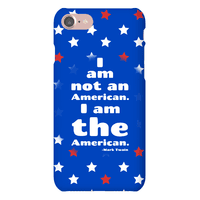 I Am Not An American, I Am The American Phonecase