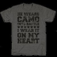 He Wears Camo Into Battle, I Wear It On My Heart