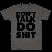 Don't Talk, Do Shit