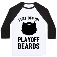 I Get Off On Playoff Beards Baseball
