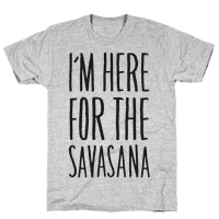 I'm Here For The Savasana