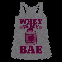 Whey Is My Bae