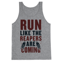 Run Like The Reapers Are Coming Tank