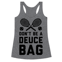 Don't Be a Deuce Bag