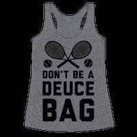 Don't Be a Deuce Bag Racerback