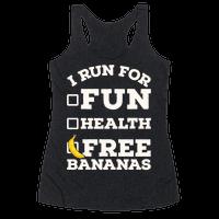 I Run For Free Bananas Racerback